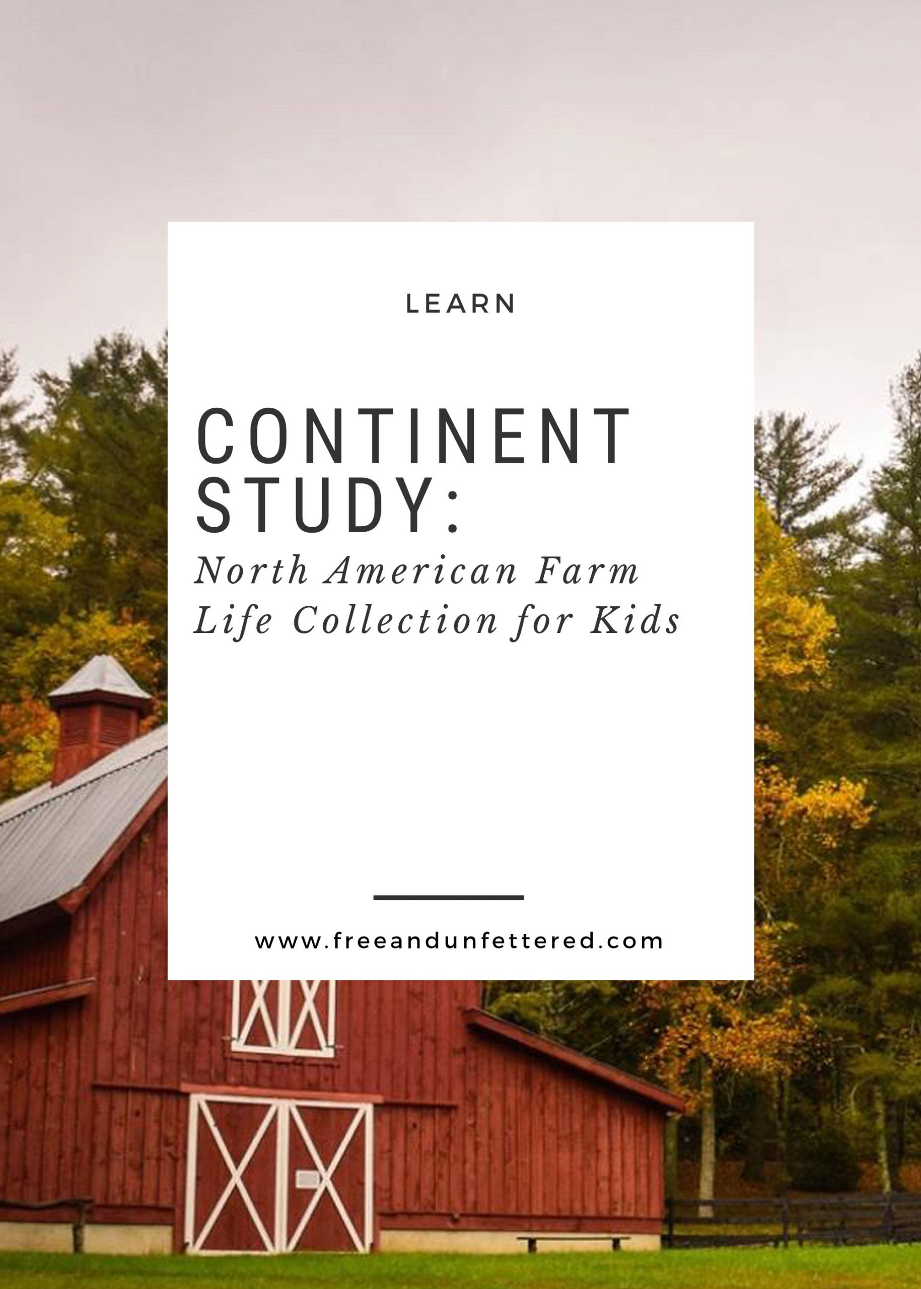 Continent Study: North American Farm Life Collection
