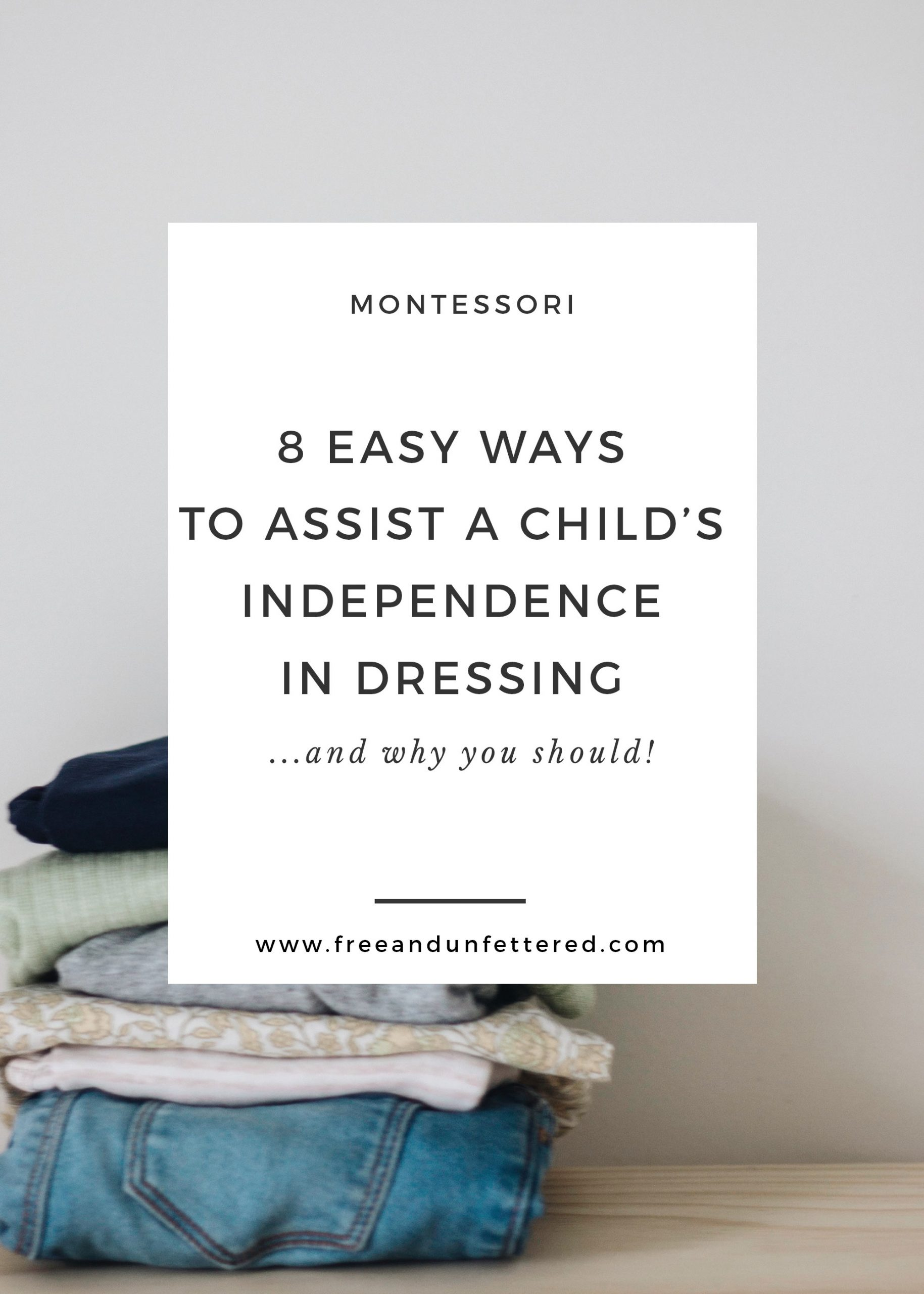Montessori: 8 Easy Ways to Assist a Child's Independence in Dressing + Why You Should