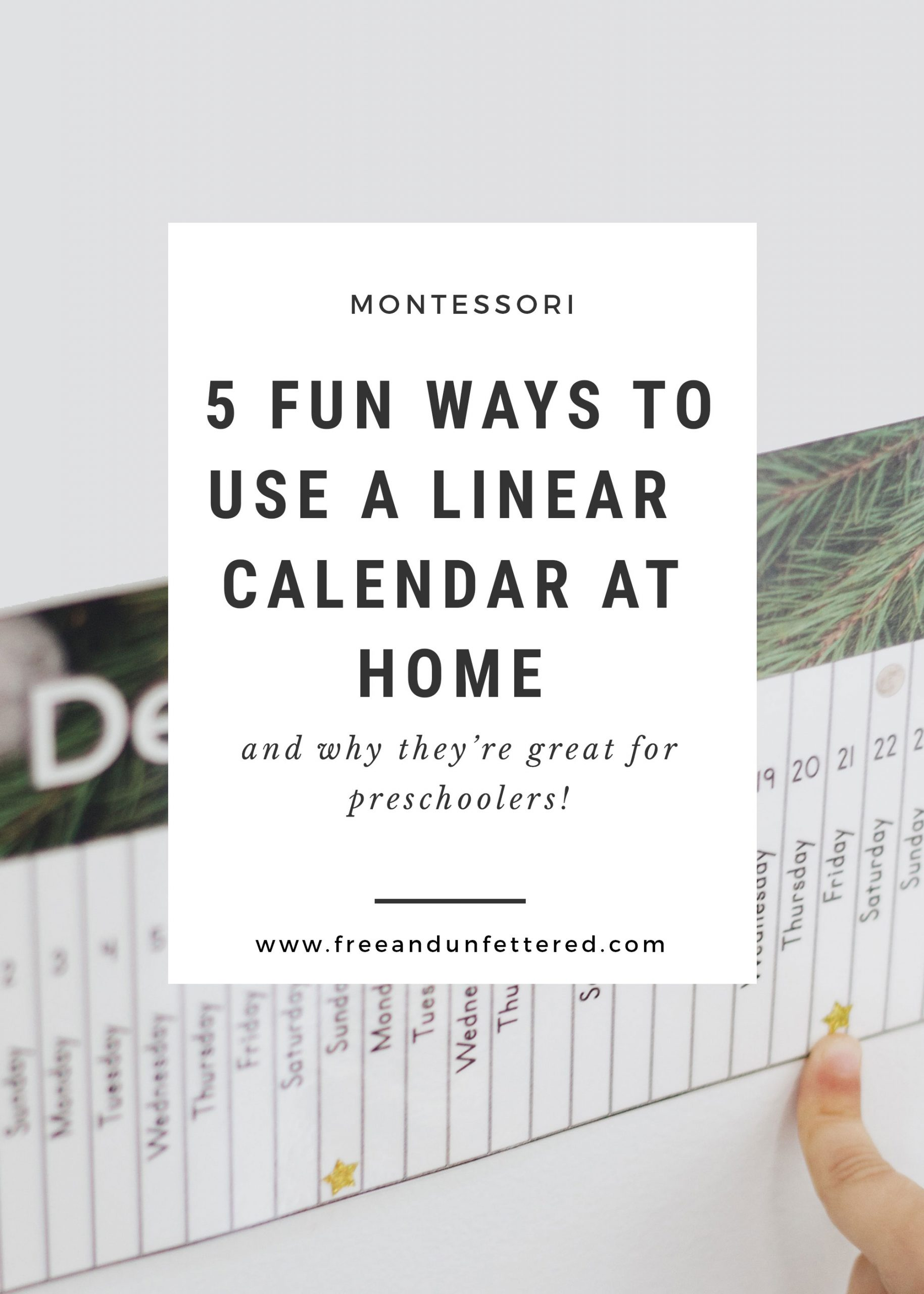 Montessori: 5 Fun Ways to Use a Linear Calendar at Home and Why They're Great for Preschoolers