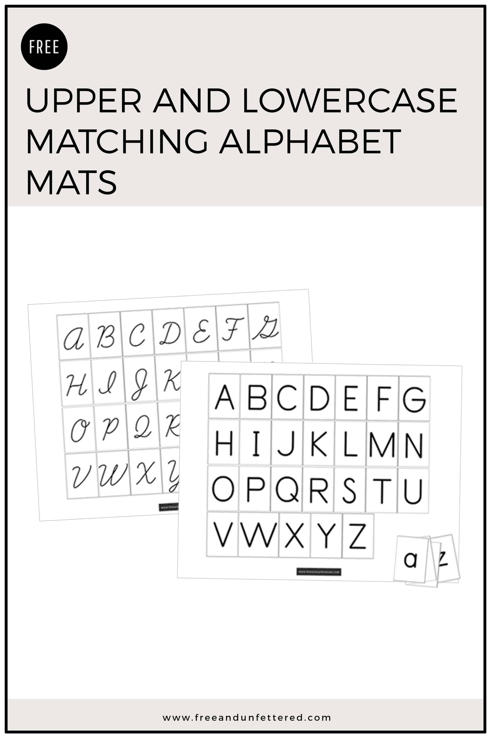 Increase your child's familiarity with the corresponding lowercase and uppercase letters of the alphabet with this simple matching work. It's available in both print and cursive for your convenience. Learn more about this free printable at www.freeandunfettered.com. #montessoriathome #montessorihomeschooling #ece #earlyliteracy