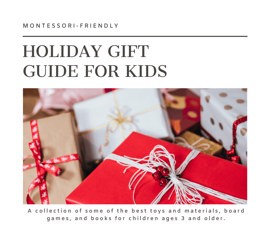 Looking for the perfect gift for your children this holiday season? Check out this Montessori-friendly collection of some of the best toys and materials, board games, and books for kids ages 3 and older.