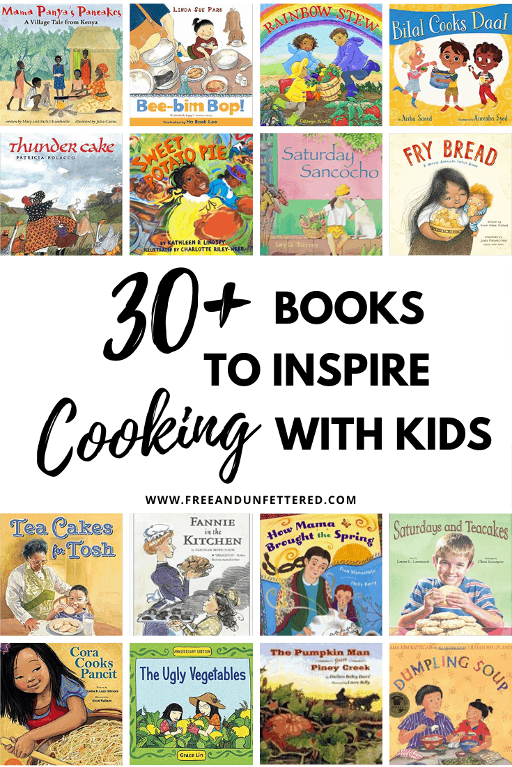 Here are more than 30 fabulous children's books that are sure to inspire you and your children to prepare a delicious meal together. Visit www.freeandunfettered.com to view the complete list of recommended books and read more about the many benefits associated with cooking with kids. #cookingwithkids #foodpreparation #montessori #montessoriathome #practicalife #ece #earlychildhoodeducation #childrensliterature #kidsbooks #homeschooling