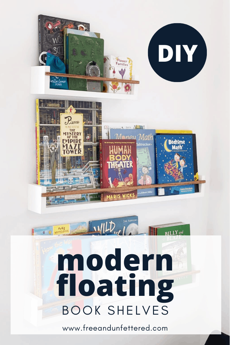 Learn how to build affordable forward-facing floating bookshelves for your home by visiting www.freeandunfettered.com. Display your children's books in a modern and chic way! #bookstorage #homeschoolorganization #bookshelves #diyproject #diybookcase #homeorganization
